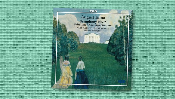 CD Cover: August Enna, Symphony No. 2 © CPO