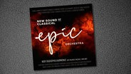 "CD-Cover ""Epic Orchestra - New Sound of Classical"" © Sony Classical"