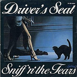 Sniff'n'The Tears - Driver's seat