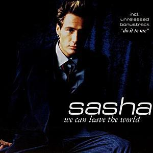 Sasha - We can leave the world